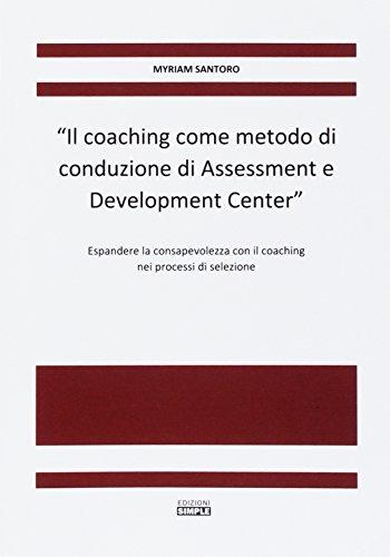 Il coaching come metodo di conduzione di: Santoro Myriam