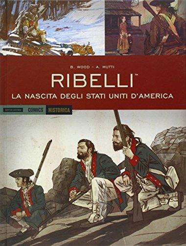9788869262500: HISTORICA #37 - RIBELLI #01 -