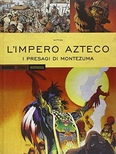 9788869263880: L'impero Azteco. I presagi di Montezuma (Historica)