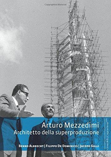 9788869271588: Arturo Mezzedimi: Architetto della superproduzione (Italian Edition)