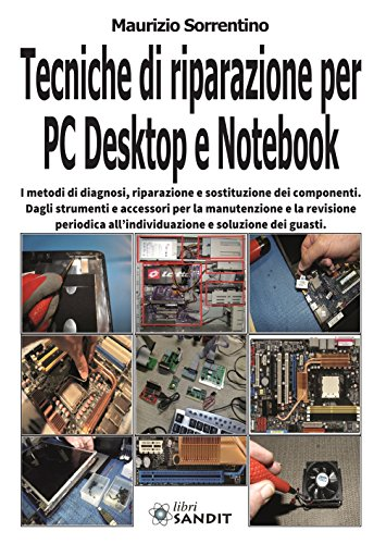 9788869282614: Tecniche di Riparazione per Pc Desktop e Notebook