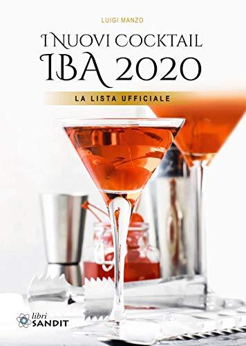 9788869283505: I nuovi cocktail IBA 2020. La lista ufficiale