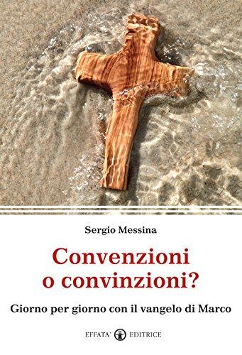 Convenzioni o convinzioni? Giorno per giorno con: Sergio Messina