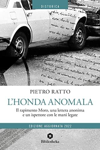9788869342349: L'Honda anomala. Il rapimento Moro, una lettera anonima e un ispettore con le mani legate