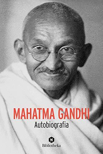 Mahatma Gandhi. Autobiografia: Gandhi, Mohandas Karamchand