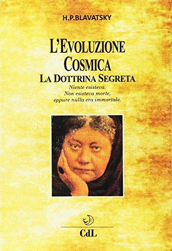 9788869371837: L'evoluzione cosmica. La dottrina segreta