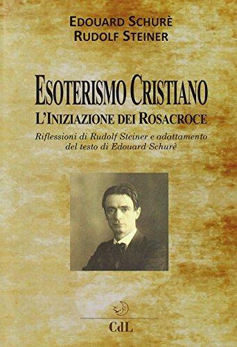 9788869373190: Esoterismo cristiano. L'iniziazione dei Rosacroce