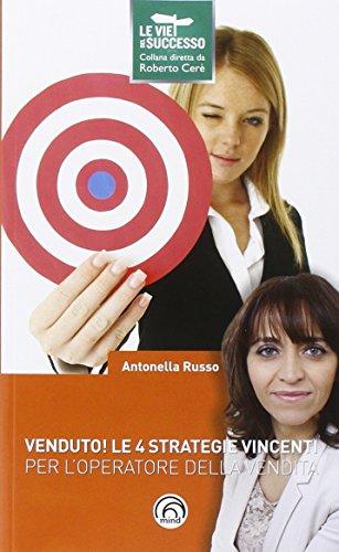 Venduto! le 4 Strategie Vincenti per l: Russo, Antonella