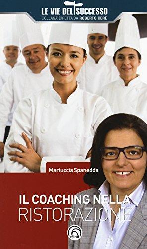 Il coaching nella ristorazione.: Spanedda Mariuccia
