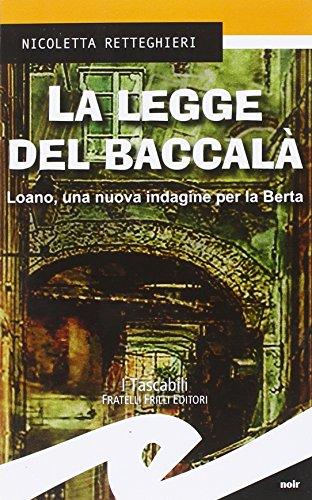 9788869430688: La legge del baccalà. Loano, una nuova indagine per la Berta