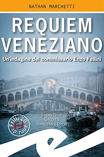 9788869434297: Requiem veneziano. Un'indagine del commissario Enzo Fellini