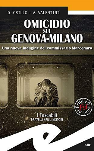 9788869434501: Omicidio sul Genova-Milano. Una nuova indagine del commissario Marcenaro