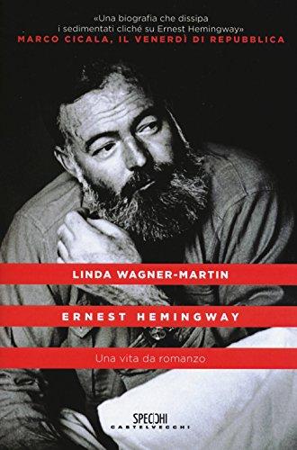 9788869441141: Ernest Hemingway. Una vita da romanzo