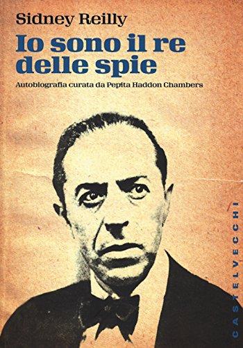 Io sono il re delle spie: Sidney Reilly