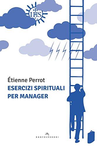 9788869445675: Esercizi spirituali per manager (Le Polene)