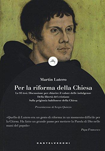 Per la riforma della Chiesa. Le 95: Martin Lutero
