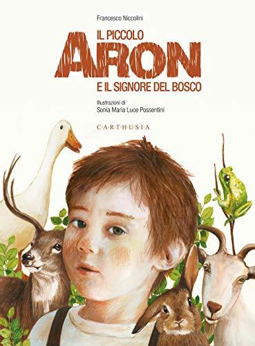 9788869451188: Il piccolo Aron e il signore del bosco