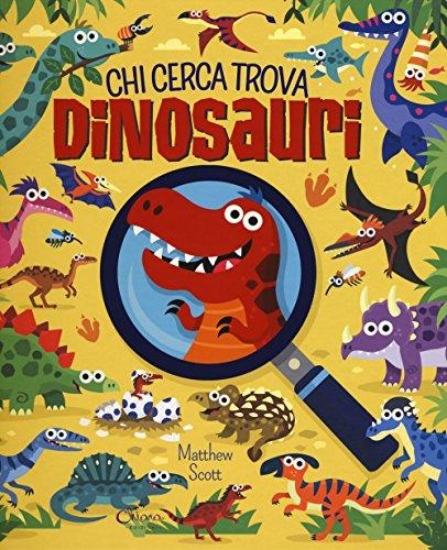 9788869460319: Dinosauri. Chi cerca trova. Ediz. a colori