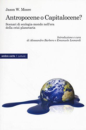9788869480614: Antropocene o capitalocene? Scenari di ecologia-mondo nella crisi planetaria