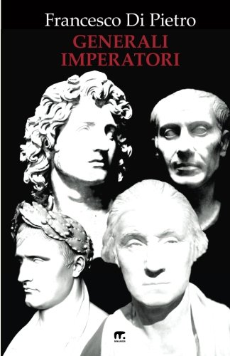 9788869490941: Generali Imperatori (Italian Edition)
