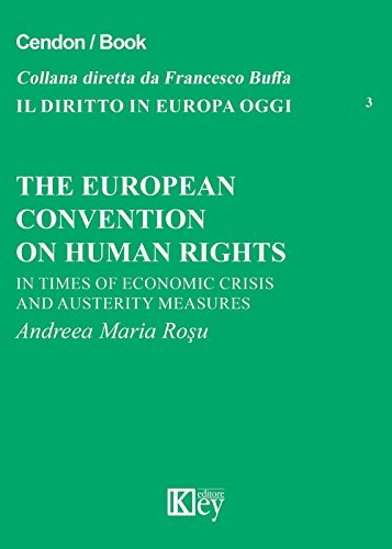 9788869594045: The european convention on human rights. In times of economics crisis and austerity measures (Il diritto in Europa oggi)