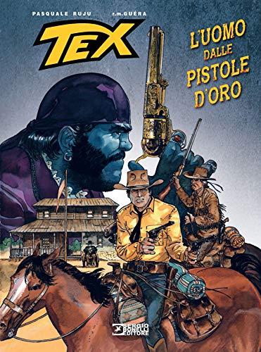 9788869615207: Tex. L'uomo dalle pistole d'oro