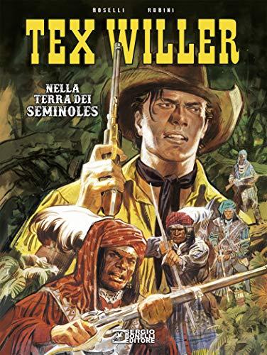 Tex Willer. Nella terra dei Seminoles: Boselli, Mauro