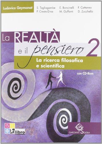 9788869644030: La realtà e il pensiero. La ricerca filosofica e scientifica. Per le Scuole superiori. Con CD-ROM. Con espansione online: REALTA' E PENSIERO 2 +CD