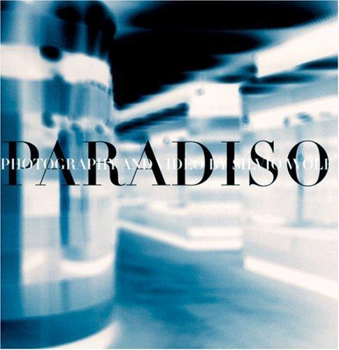 Paradiso. Photography and video by Silvio Wolf.: Wolf, Silvio - Galleria Gottardo (Hg.)