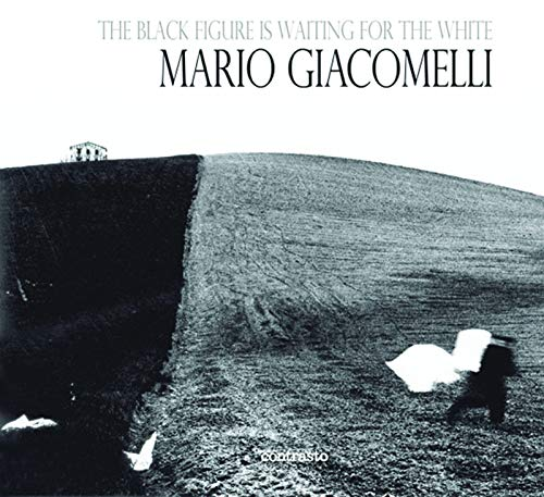9788869651236: The black figure is waiting for the white: Mario Giacomelli Photographs