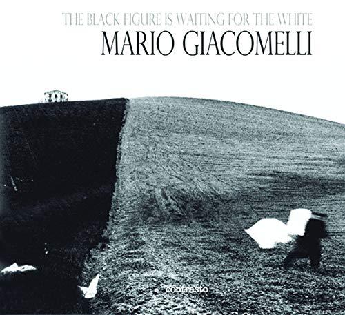 9788869651236: The black figure is waiting for the white. Ediz. illustrata: Mario Giacomelli Photographs