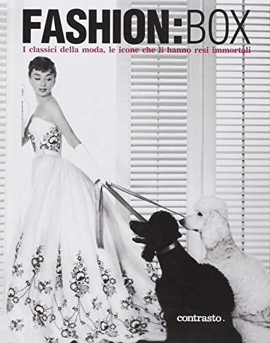 9788869652004: Fashion:Box. I classici della moda, le icone che li hanno resi immortali