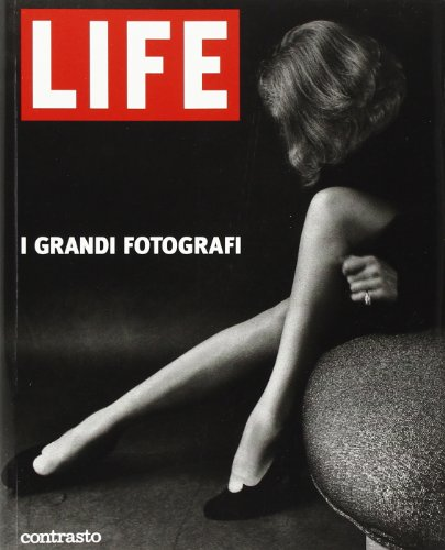 LIFE I Grandi Fotografi. (Text in Italian) - John Loengard