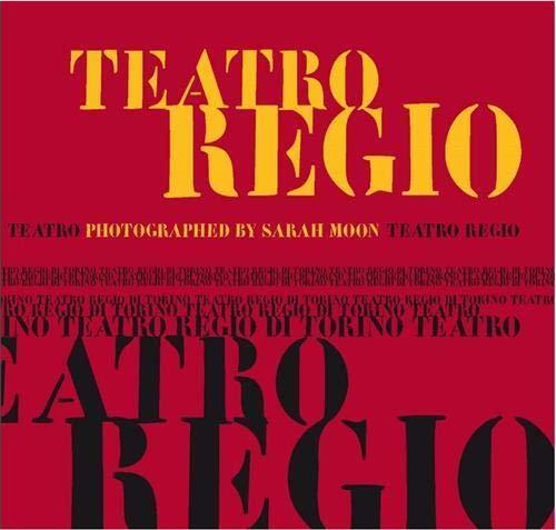 Teatro Regio: Photographed by Sarah Moon - Sarah Moon; Antoine Terrasse