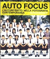 9788869652592: Auto Focus. L'autoritratto nella fotografia contemporanea. Ediz. illustrata