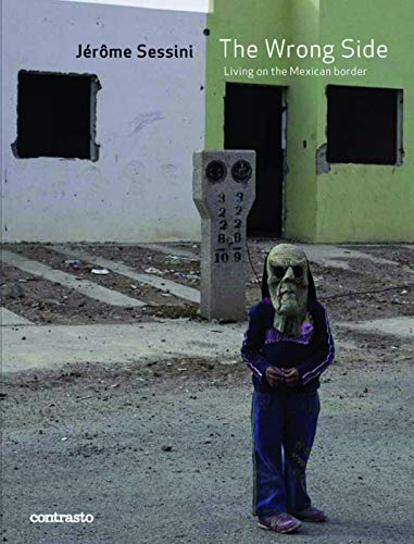 9788869653568: Jerome Sessini: The Wrong Side: Living on the Mexican border [Lingua inglese]