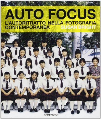 9788869654756: Auto Focus. L'autoritratto nella fotografia contemporanea. Ediz. illustrata