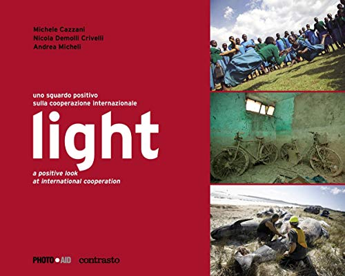 LIGHT: A positive look at international cooperation (Hardcover): Nicola Demolli Crivelli