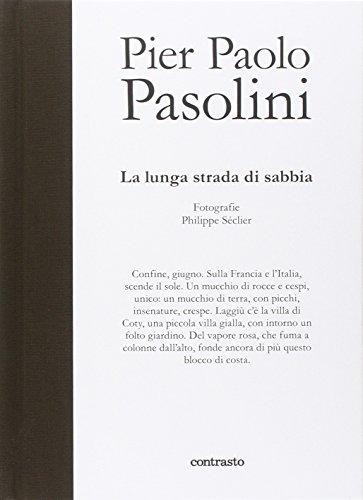 9788869655418: Pier Paolo Pasolini. La lunga strada di sabbia. Ediz. illustrata