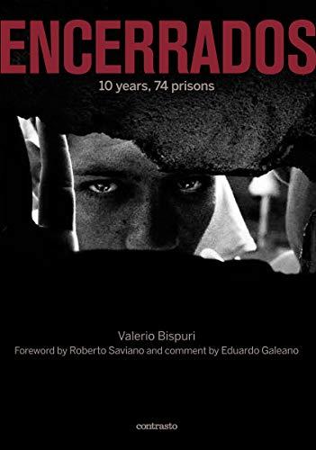 ENCERRADOS: 10 years, 74 prisons: Valerio Bispuri, Roberto Saviano