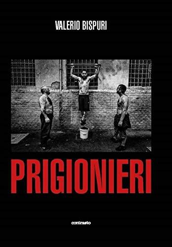 9788869657917: Prigionieri. Ediz. illustrata