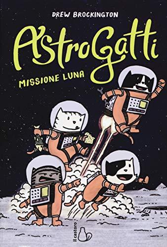 9788869664205: Missione Luna. AstroGatti