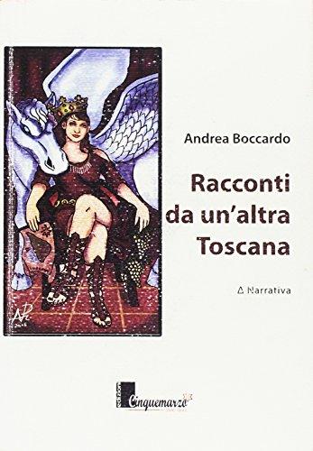 Racconti da un altra Toscana (Paperback): Andrea Boccardo