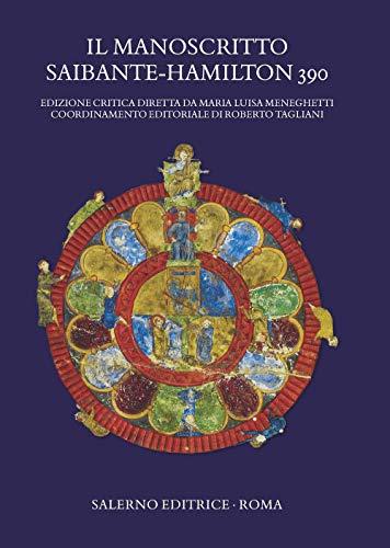 9788869734403: Il manoscritto Saibante-Hamilton 390. Ediz. critica