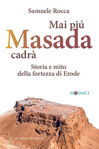 9788869735547: Mai più Masada cadrà. Storia e mito della fortezza di Erode
