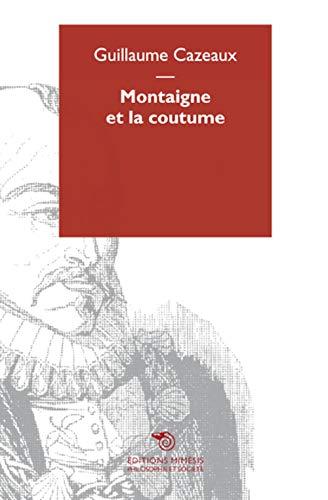 9788869760044: Montaigne et la Coutume