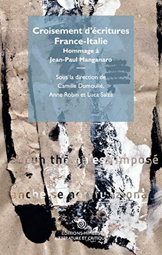 CROISEMENT D ECRITURES FRANCE-ITALIE, HOMMAGE A JEAN-PAUL MANGANARO