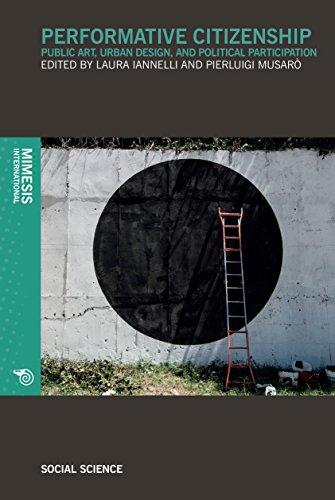 Performative Citizenship: Public Art, Urban Design, and: Mimesis International
