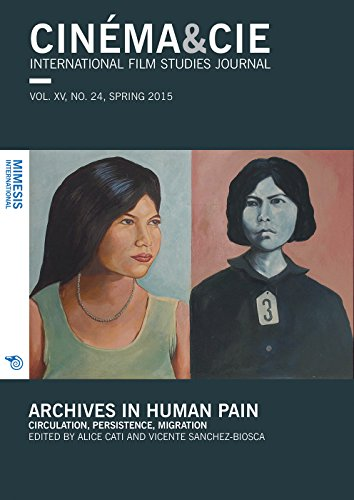 9788869770463: Cinema&Cie: Archives in Human Pain: Circulation, Persistence, Migration (Cinéma & Cie)