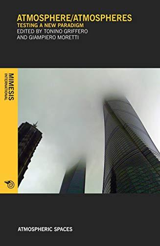 ATMOSPHERE/ATMOSPHERES: TESTING A NEW PARADIGM (Atmospheric Spaces): Mimesis International